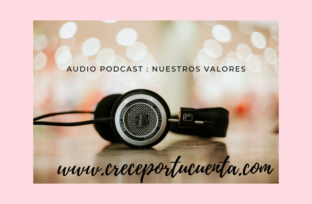 nuestros valores podcast