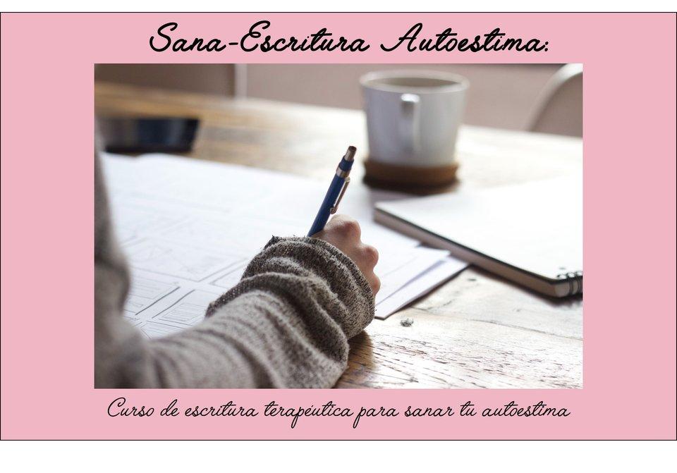 Curso sana-escritura: Aumenta tu autoestima con escritura ...